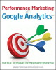Performance Marketing with Google Analytics: Strategies and Techniques for Maximizing ROI